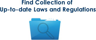 Find Collection of Up-to-date Laws and Regulations